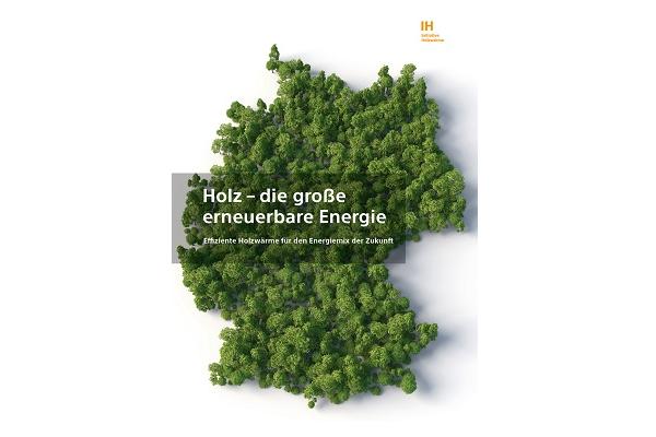Holz – die große erneuerbare Energie: Initiative Holzwärme formuliert Empfehlungen an Politik
